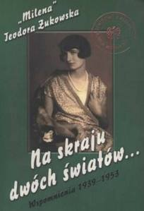Okładka książki Teodory Żukowskiej w której opisała swoje losy w latach 1939 - 1953.